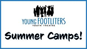 Young Footliters Youth Theatre Summer Camps